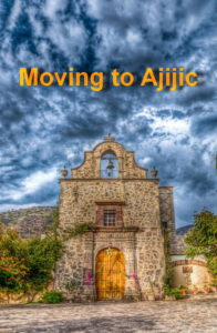 Moving to Ajijic
