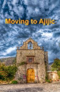 Moving to Ajijic